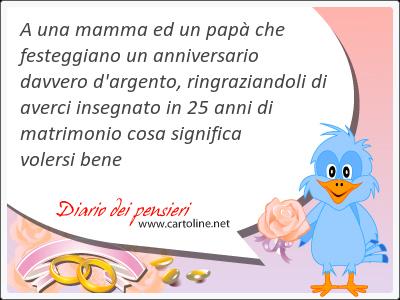 A Una Mamma Ed Un Papà Che Festeggiano Un Anniversario Davve