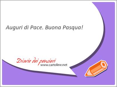 Auguri di pace buona pasqua diario dei pensieri for Cartoline auguri di buona pasqua