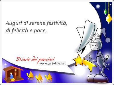 Auguri di serene festività, di felicità e <strong>pace</strong>.