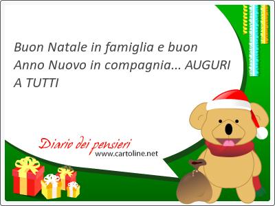 Buon Natale in <strong>famiglia</strong> e buon Anno Nuovo in compagnia... AUGURI A TUTTI