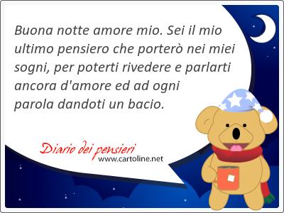 Buona Notte Amore Mio Sei Il Mio Ultimo Pensiero Che Porter