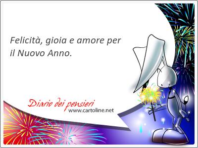 <strong>Felicità</strong>, gioia e amore per il Nuovo Anno.