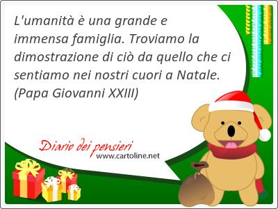 L'umanità è una grande e  immensa famiglia. Troviamo la dimostrazione di ciò da quello che ci sentiamo nei nostri cuori a Natale.