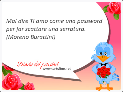 Mai dire Ti amo come una password per far scattare una serratura.