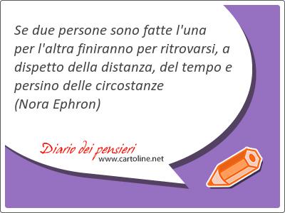 Se due persone sono fatte l'una per l'altra finiranno per ritrovarsi, a dispetto della distanza, del tempo e persino delle circostanze