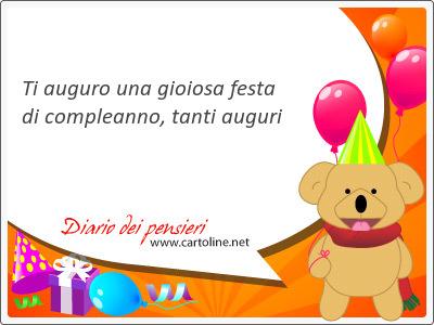Ti auguro una gioiosa festa di compleanno, tanti auguri