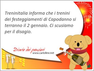 Treninitalia informa che i trenini dei festeggiamenti di Capodanno si terranno il 2 gennaio. Ci scusiamo per il disagio.